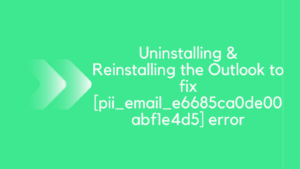 Uninstall and Reinstall Microsoft Outlook